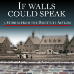 If walls could speak: 5 stories from the Destitute Asylum eBook